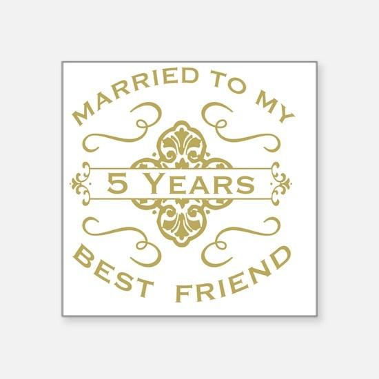 "Married My Best Friend 5th Square Sticker 3"" x 3"""