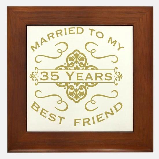 Married My Best Friend 35th Framed Tile