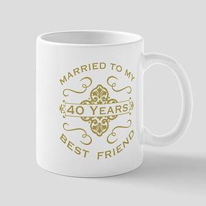 Married My Best Friend 40th Mugs