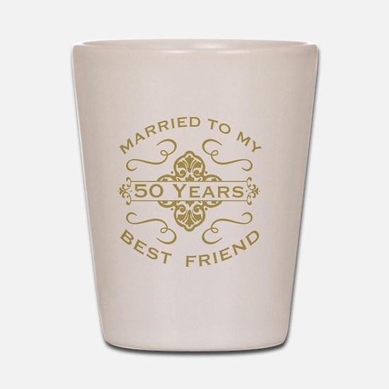 Married My Best Friend 50th Shot Glass