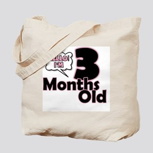 Hello I'm 3 Months Old Tote Bag