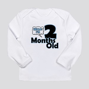 Hello I'm 2 Months Old Long Sleeve T-Shirt