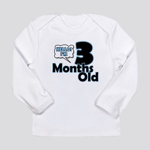 Hello I'm 3 Months Old Long Sleeve T-Shirt