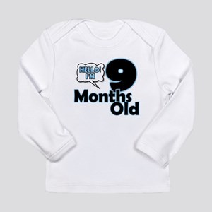 Hello I'm 9 Months Old Long Sleeve T-Shirt