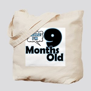 Hello I'm 9 Months Old Tote Bag