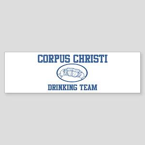 CORPUS CHRISTI drinking team Bumper Sticker