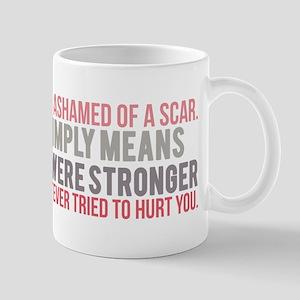 Never be Ashamed of a Scar Mugs