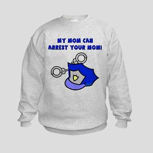 My Mom Can Arrest Your Mom Kids Sweatshirt
