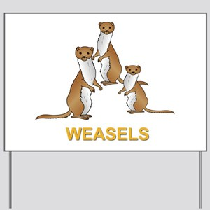 Weasels w Text Yard Sign