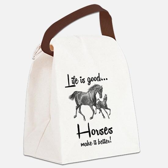LIFE IS GOOD, HORSES MAKE IT BETT Canvas Lunch Bag
