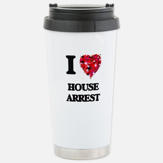 I love House Arrest Stainless Steel Travel Mug