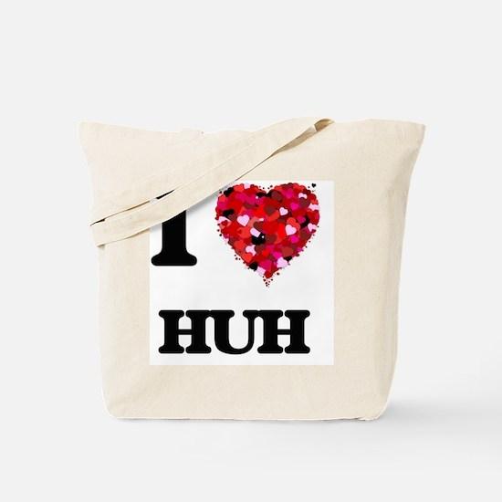 I love Huh Tote Bag