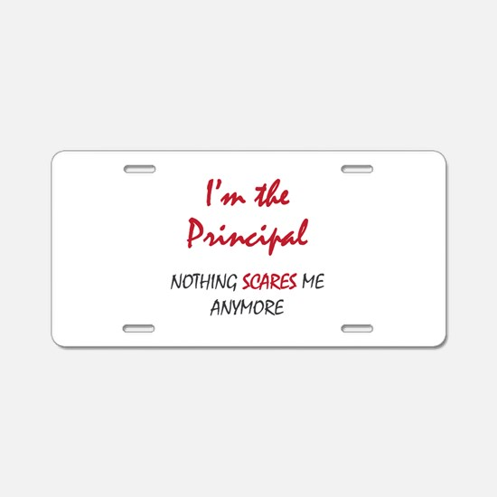 Nothing Scares Principal Aluminum License Plate