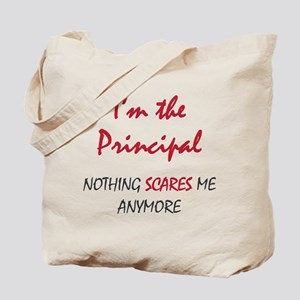 Nothing Scares Principal Tote Bag