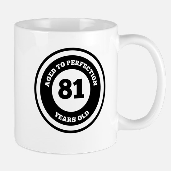 Aged To Perfection 81 Years Old Mugs