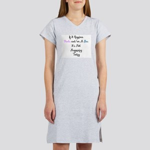 IF IT REQUIRES PANTS AND/OR A B Women's Nightshirt