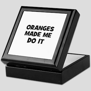 oranges made me do it Keepsake Box