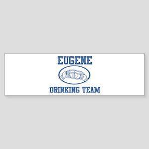 EUGENE drinking team Bumper Sticker