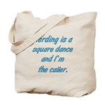 Herding is A Dance Tote Bag