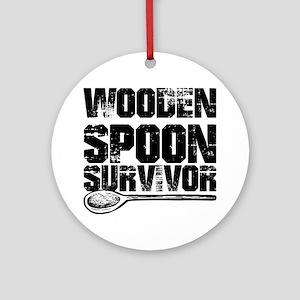 wooden spoon survivor Round Ornament