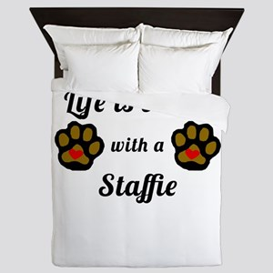 Life Is Better With A Staffie Queen Duvet