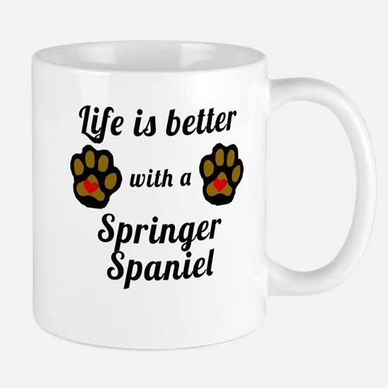 Life Is Better With A Springer Spaniel Mugs