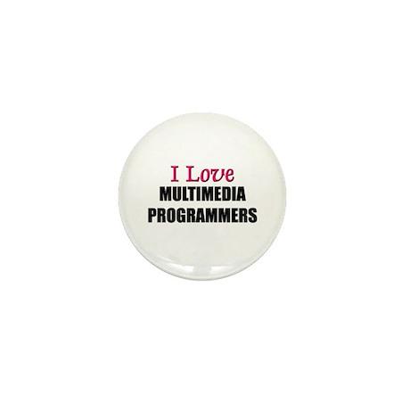 I Love MULTIMEDIA PROGRAMMERS Mini Button