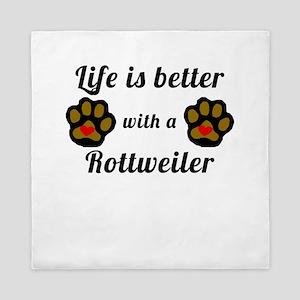 Life Is Better With A Rottweiler Queen Duvet