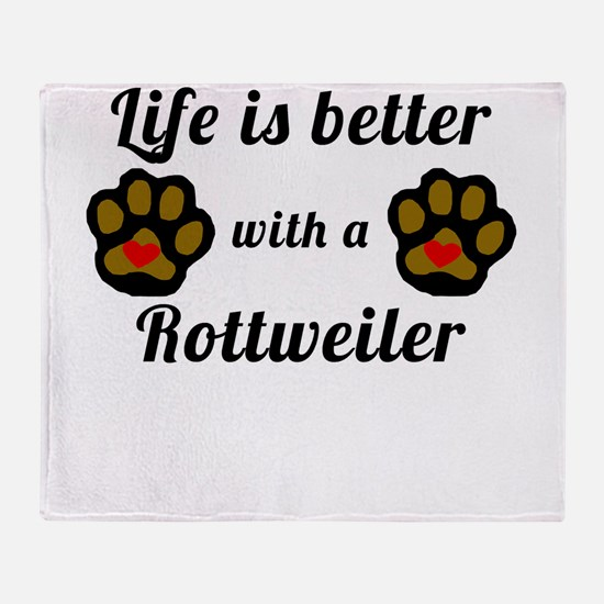 Life Is Better With A Rottweiler Throw Blanket