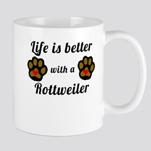 Life Is Better With A Rottweiler Mugs