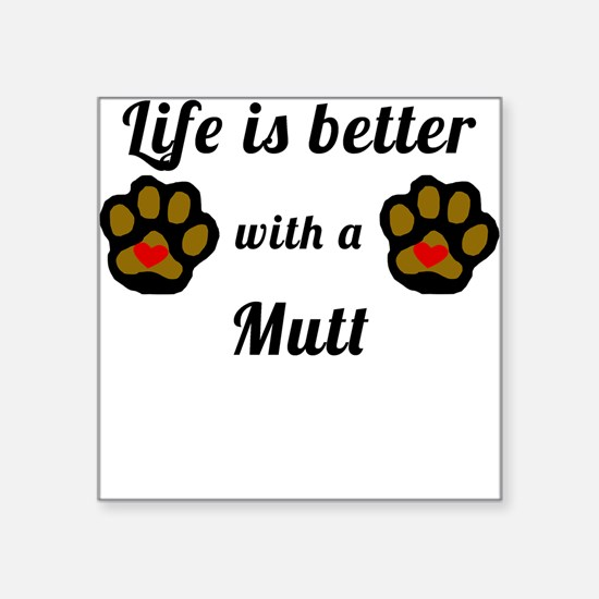 Life Is Better With A Mutt Sticker