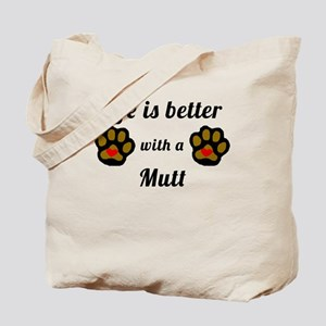 Life Is Better With A Mutt Tote Bag