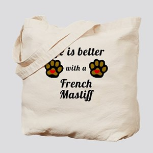 Life Is Better With A French Mastiff Tote Bag