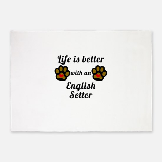 Life Is Better With An English Setter 5'x7'Area Ru