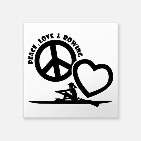 "PEACE-LOVE-ROWING Square Sticker 3"" x 3"""