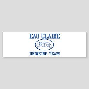 EAU CLAIRE drinking team Bumper Sticker