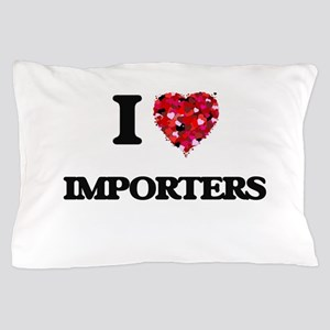 I Love Importers Pillow Case