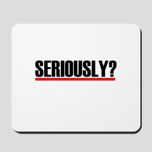 "Grey's Anatomy ""Seriously?"" Mousepad"