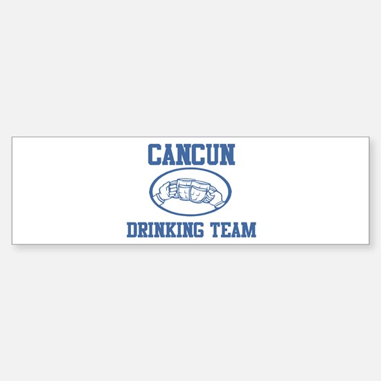CANCUN drinking team Bumper Bumper Bumper Sticker