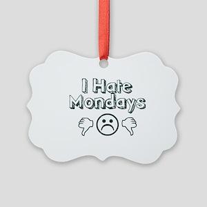 I Hate Mondays Picture Ornament