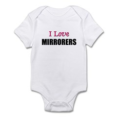 I Love MIRRORERS Infant Bodysuit