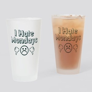 I Hate Mondays Drinking Glass