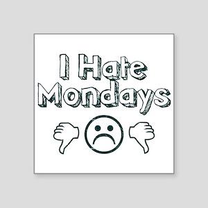 I Hate Mondays Sticker