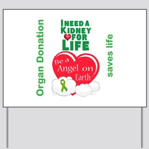 Kidney For Life Yard Sign