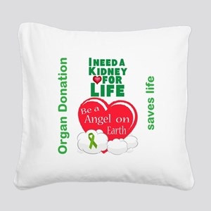 Kidney For Life Square Canvas Pillow
