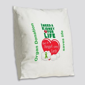 Kidney For Life Burlap Throw Pillow