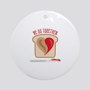 We Go Together Ornament (Round)