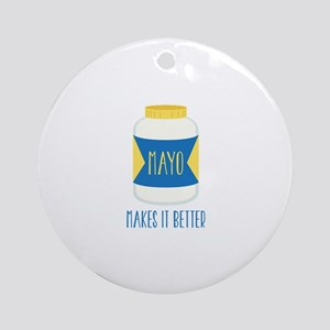 Makes It Better Ornament (Round)