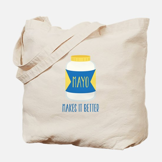 Makes It Better Tote Bag