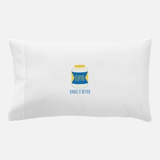 Makes It Better Pillow Case